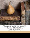 Womanhood and race-regeneration ... [microform]