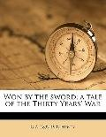 Won by the Sword; a Tale of the Thirty Years' War