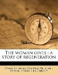 Woman Gives : A story of Regeneration