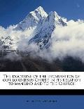 Doctrine of the Incarnation of Our Lord Jesus Christ, in Its Relation to Mankind and to the ...