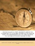 Rhode Island in 1842. Minority report of Committee of Congress appointed to inquire into the...