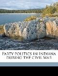 Party Politics in Indiana During the Civil War