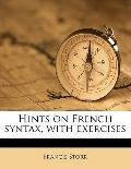 Hints on French Syntax, with Exercises