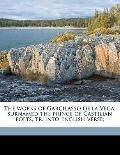 Works of Garcilasso de la Vega, Surnamed the Prince of Castilian Poets, Tr into English Verse;