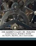Magnetic Lady; or, Humors Reconciled Edited with Introd , Notes, and Glossary
