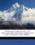 Modern Art Education : Its practical and aesthetic character educationally Considered ...