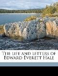 Life and Letters of Edward Everett Hale