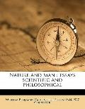 Nature and Man : Essays scientific and Philosophical