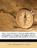 Mrs Leicester's School and Other Writings in Prose and Verse with Introd and Notes by Alfred...