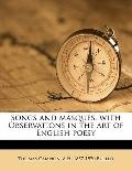 Songs and Masques, with Observations in the Art of English Poesy