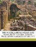 Miscellaneous Works and Remains of the Rev Robert Hall : With a memoir of his Life