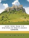 Selections from the Writings of Walter Savage Landor;