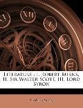 Literature : I. Robert Burns, II. Sir Walter Scott, III. Lord Byron