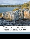 Undying One, and Other Poems