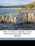 Life and Death of the Sublime Society of Beef Steaks