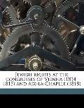 Jewish Rights at the Congresses of Vienna and Aix-la-Chaplle