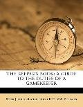 Keeper's Book; a Guide to the Duties of a Gamekeeper