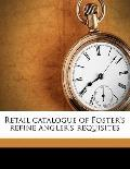 Retail Catalogue of Foster's Refine Angler's Requisites