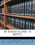 By Bread Alone : A Novel