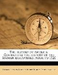 History of America, Containing the History of the Spanish Discoveries Prior To 1520