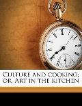 Culture and Cooking; or, Art in the Kitchen