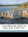Chronicon Adae de Usk, a D 1377-1421