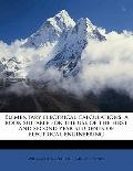 Elementary Electrical Calculations, a Book Suitable for the Use of the First and Second Year...