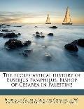 The ecclesiastical history of Eusebius Pamphilus, Bishop of Cesarea in Palestine