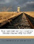 History of the United States from 1492 To 1917