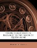 Church and State in England to the Death of Queen Anne