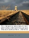 Principal Speeches of the Statesmen and Orators of the French Revolution, 1789-1795
