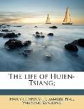 Life of Huien-Tsiang;