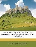 Introduction to the History of Christianity a D 590-1314