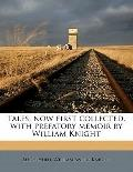 Tales, Now First Collected, with Prefatory Memoir by William Knight
