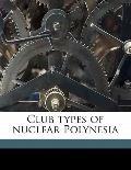 Club Types of Nuclear Polynesi