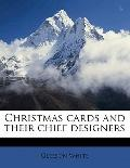 Christmas Cards and Their Chief Designers