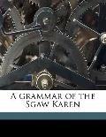 Grammar of the Sgaw Karen