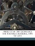 History of the Latin and the Teutonic Nations, 1494 To 1514