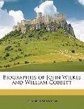 Biographies of John Wilkes and William Cobbett