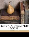 Russia, Political and Social;