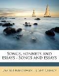 Songs, Sonnets and Essays : Songs and Essays