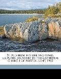 St Aldhelm : His life and times, lectures delivered in the cathedral church of Bristol, Lent...