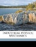 Industrial Physics; Mechanics