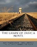 Grain of Dust; a Novel