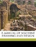 Manual of MacHine Drawing and Design