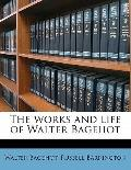 Works and Life of Walter Bagehot
