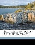 Scotland in Early Christian Times