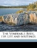 Venerable Bede, His Life and Writings