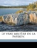 Vray Mistère de la Passion