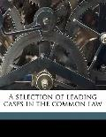 Selection of Leading Cases in the Common Law